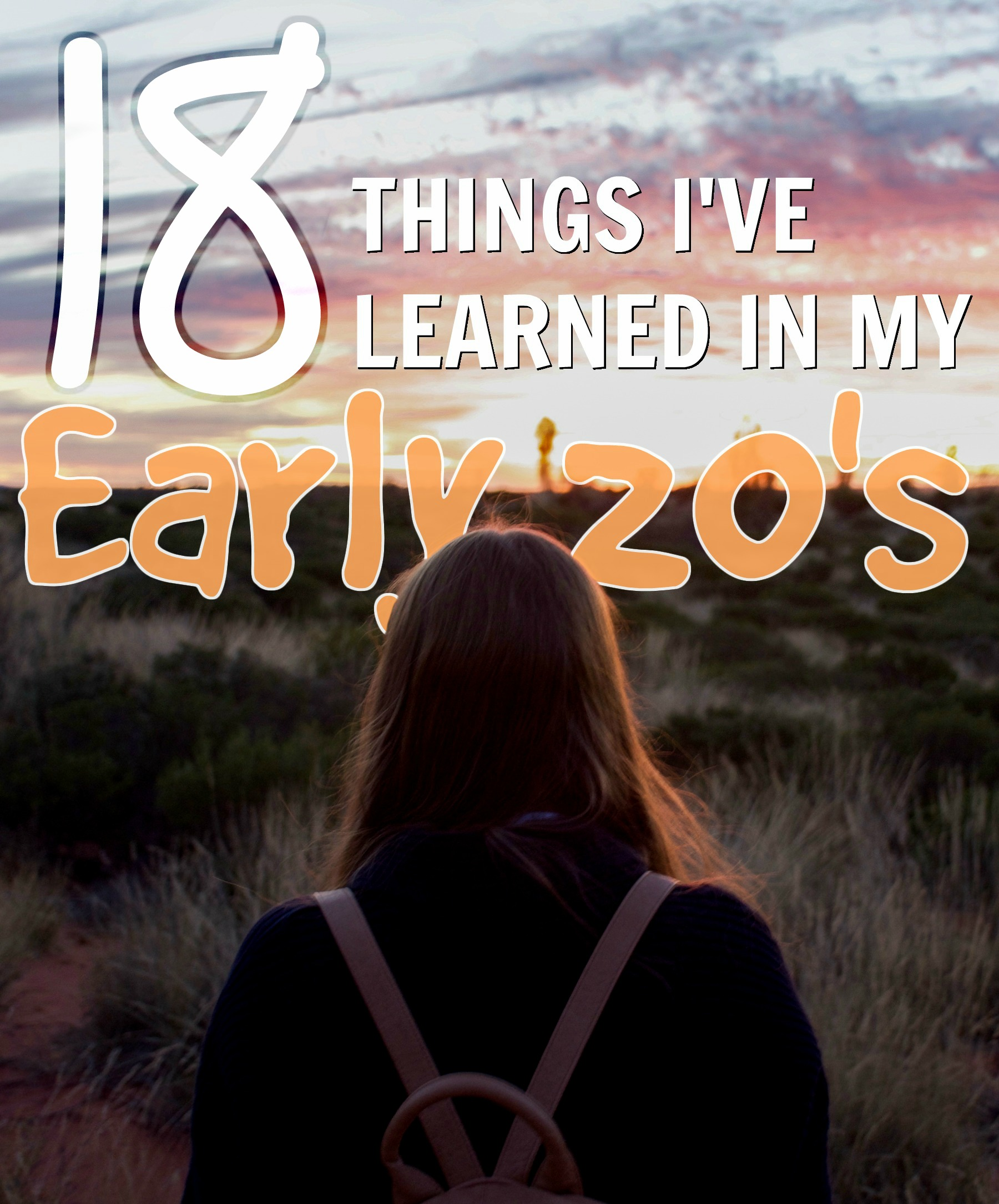 18 Things I've Learned in my Early 20's