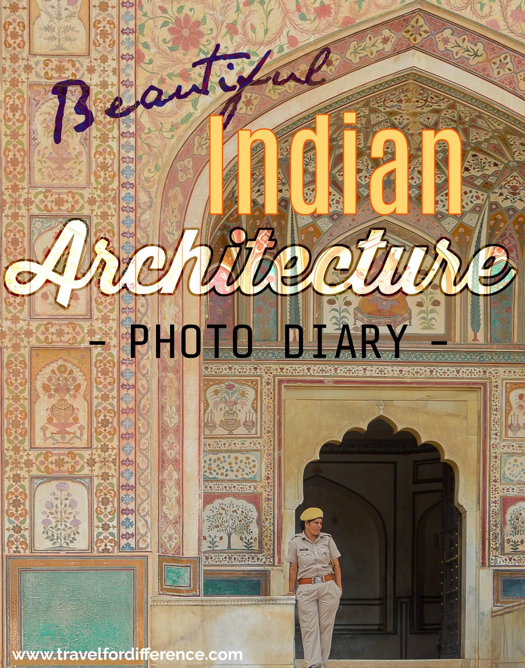 Beautiful Indian Architecture - Photo Diary