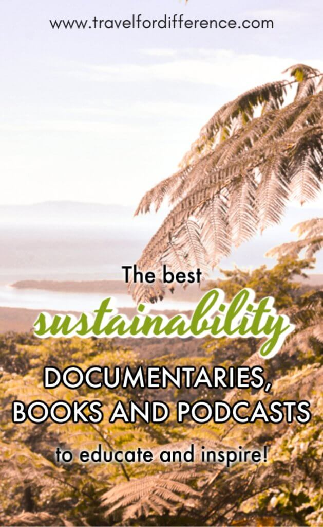 THE BEST SUSTAINABILITY DOCUMENTARIES, BOOKS AND PODCASTS TO