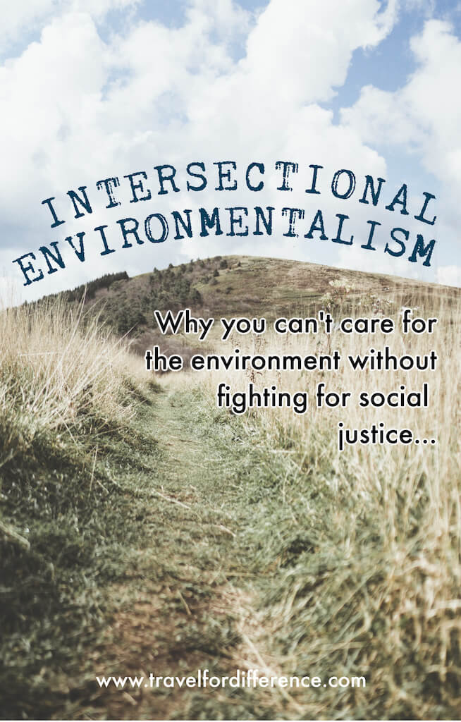"Path through a field. Text overlay: ""Intersectional Environmentalism: Why you can't care for the environment without fighting for social justice!"""