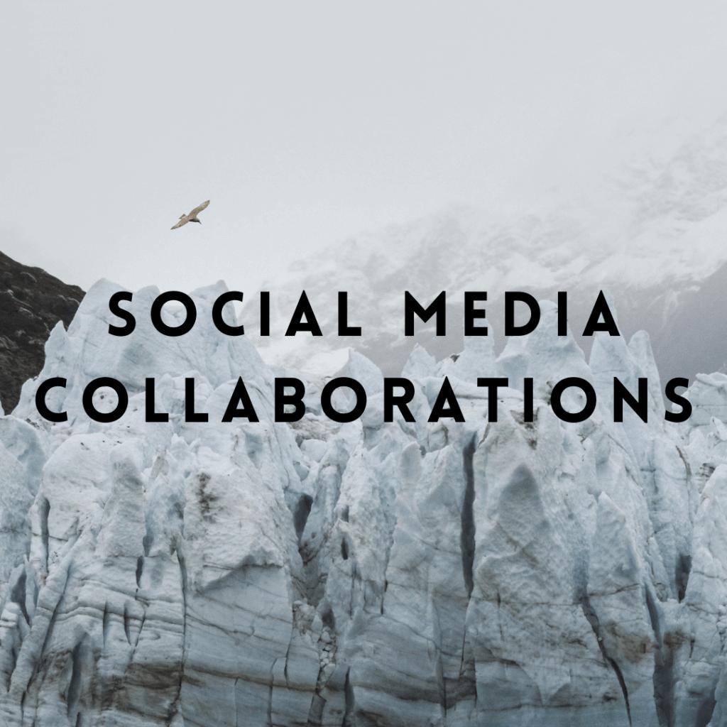 """""""Social Media Collaborations"""""""